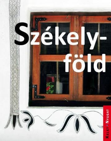 SZÉKELYFÖLD - KELET-NYUGAT SOROZAT - Ebook - JEL-KÉP KFT.