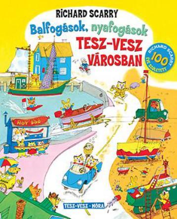 BALFOGÁSOK, NYAFOGÁSOK TESZ-VESZ VÁROSBAN (100 ÉVE SZÜLETETT) - Ekönyv - SCARRY, RICHARD