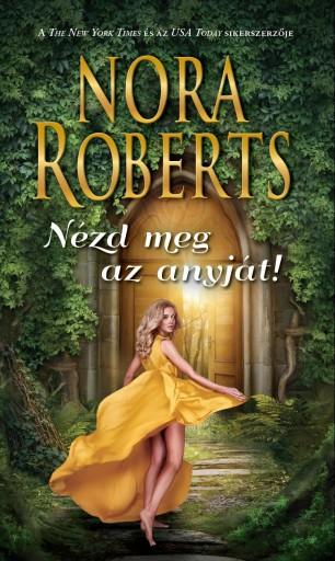 Nézd meg az anyját - Ekönyv - Nora Roberts