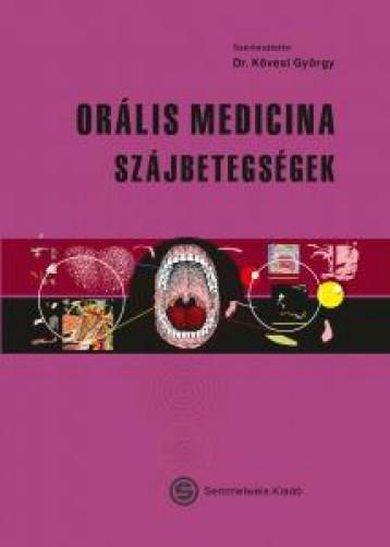 ORÁLIS MEDICINA - SZÁJBETEGSÉGEK - Ekönyv - SEMMELWEIS KIADÓ ÉS MULTIMÉDIA STÚDIÓ KF
