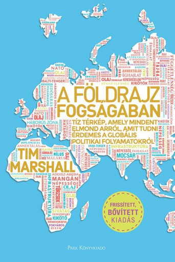 A FÖLDRAJZ FOGSÁGÁBAN (BŐVÍTETT KIADÁS) - Ekönyv - MARSHALL, TIM