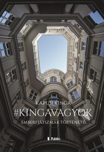 #kingavagyok - Ekönyv - Kapusi Kinga