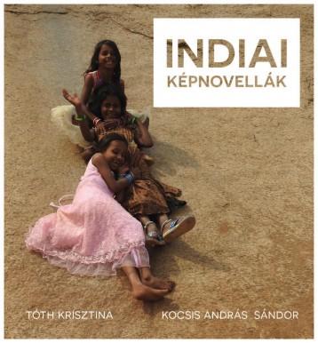 INDIAI KÉPNOVELLÁK - Ekönyv - TÓTH KRISZTINA - KOCSIS ANDRÁS SÁNDOR