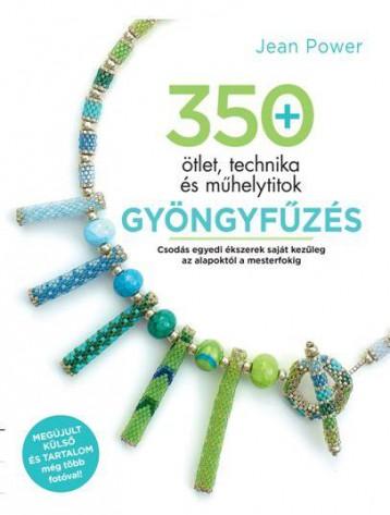 GYÖNGYFŰZÉS - 350 ÖTLET, TECHNIKA ÉS MŰHELYTITOK - Ekönyv - POWER, JEAN