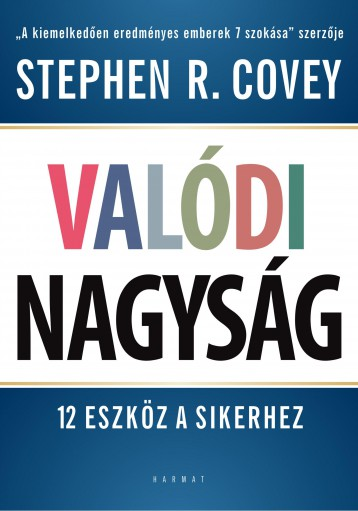 VALÓDI NAGYSÁG - 12 ESZKÖZ A SIKERHEZ - Ekönyv - COVEY, STEPHEN R.