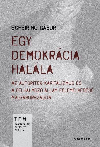 EGY DEMOKRÁCIA HALÁLA - Ekönyv - SCHEIRING GÁBOR