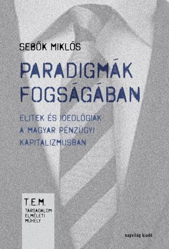 PARADIGMÁK FOGSÁGÁBAN - Ekönyv - SEBŐK MIKLÓS