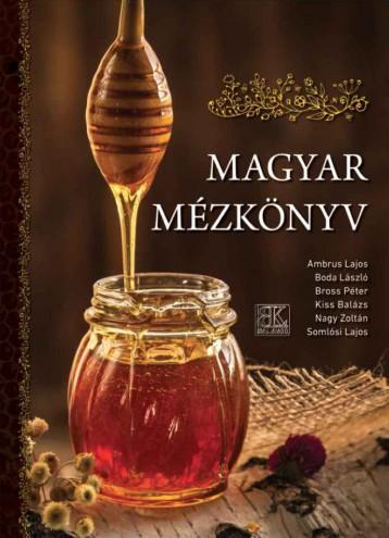 MAGYAR MÉZKÖNYV - Ekönyv - AMBRUS LAJOS - BODA LÁSZLÓ - BROSS PÉTER