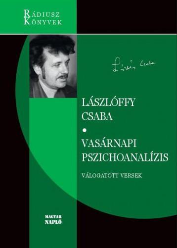 VASÁRNAPI PSZICHOANALÍZIS - VÁLOGATOTT VERSEK - Ekönyv - LÁSZLÓFFY CSABA