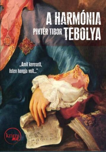 A HARMÓNIA TÉBOLYA - Ekönyv - PINTÉR TIBOR