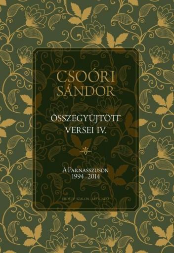 CSOÓRI SÁNDOR ÖSSZEGYŰJTÖTT VERSEI IV. - A PARNASSZUSON 1994-2014 - Ekönyv - CSOÓRI SÁNDOR