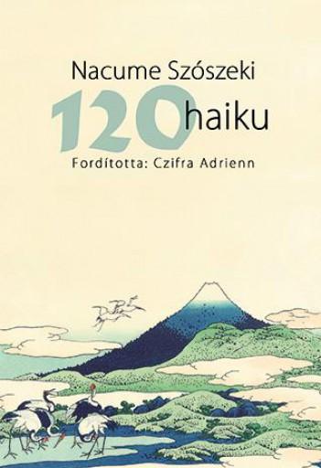120 HAIKU - Ekönyv - NACUME, SZÓSZEKI