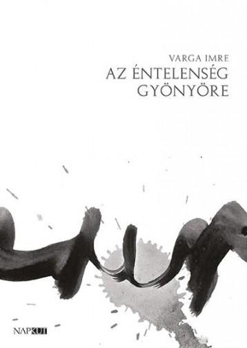 AZ ÉNTELENSÉG GYÖNYÖRE - Ekönyv - VARGA IMRE