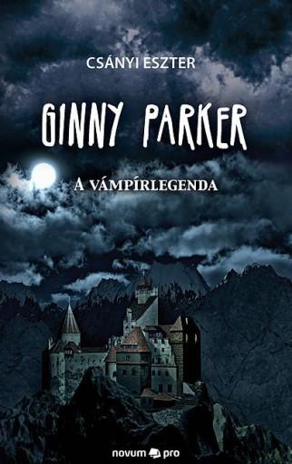 GINNY PARKER - A VÁMPÍRLEGENDA - Ekönyv - CSÁNYI ESZTER