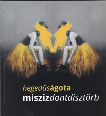 MISZISZDONTDISZTÖRB - Ekönyv - HEGEDŰS ÁGOTA
