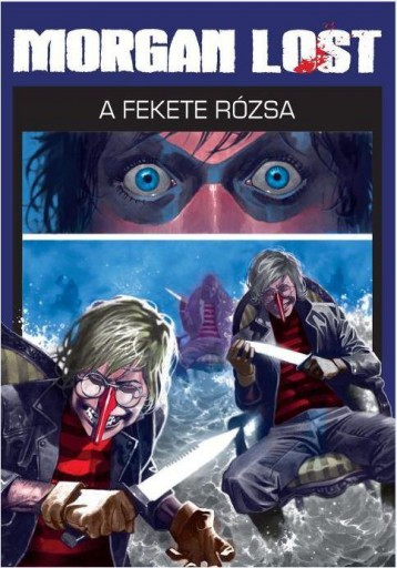 MORGAN LOST 4. - A FEKETE RÓZSA (KÉPREGÉNY) - Ekönyv - CHIAVEROTTI, CLAUDIO