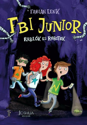 FBI JUNIOR – RABLÓK ÉS ROBOTOK - Ebook - FABIAN LENK