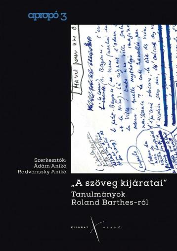 A SZÖVEG KIJÁRATAI. TANULMÁNYOK ROLAND BARTHES-RÓL - Ekönyv - KIJÁRAT KIADÓ