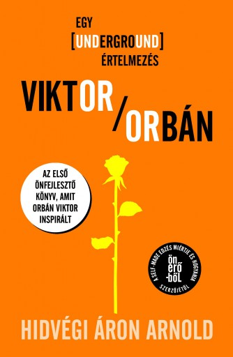 VIKTOR/ORBÁN - EGY UNDERGROUND ÉRTELMEZÉS - Ekönyv - HIDVÉGI ÁRON ARNOLD