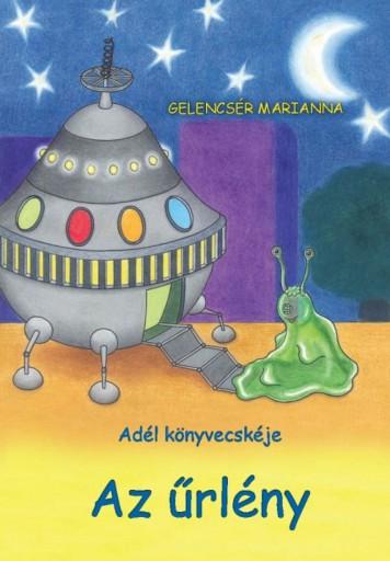 Az űrlény - Ekönyv - Gelencsér Marianna