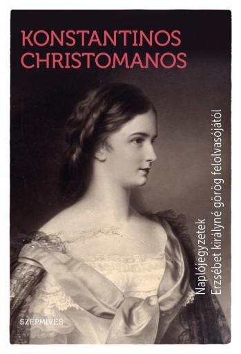 NAPLÓJEGYZETEK ERZSÉBET KIRÁLYNÉ GÖRÖG FELOLVASÓJÁTÓL - Ekönyv - CHRISTOMANOS, KONSTANTINOS
