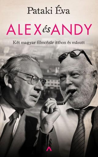 ALEX ÉS ANDY - KÉT MAGYAR FILMCÉZÁR ITTHON ÉS MÁSUTT - Ekönyv - PATAKI ÉVA