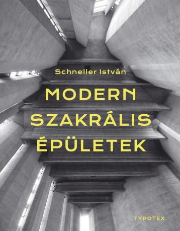 MODERN SZAKRÁLIS ÉPÜLETEK - Ekönyv - SCHNELLER ISTVÁN