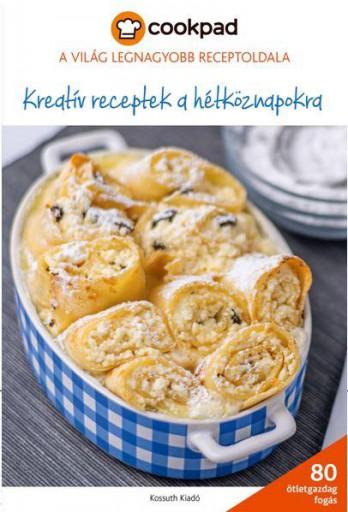 KREATÍV RECEPTEK HÉTKÖZNAPOKRA - Ekönyv - .