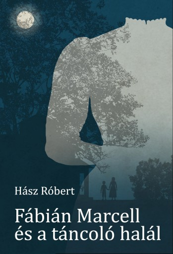 FÁBIÁN MARCELL ÉS A TÁNCOLÓ HALÁL - Ekönyv - HÁSZ RÓBERT