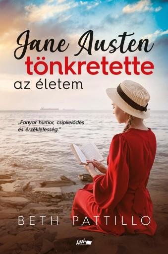 JANE AUSTEN TÖNKRETETTE AZ ÉLETEM - Ekönyv - PATTILLO, BETH