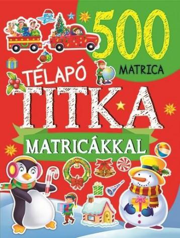 TÉLAPÓ TITKA (500 MATRICÁVAL) - Ebook - NAPRAFORGÓ KÖNYVKIADÓ