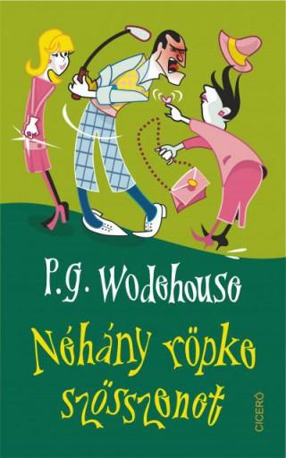 NÉHÁNY RÖPKE SZÖSSZENET - Ebook - WODEHOUSE, P.G.