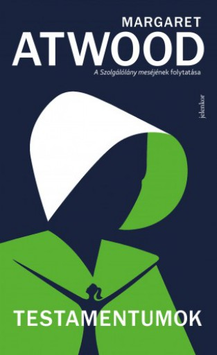 Testamentumok - A Szolgálólány meséje 2. - Ekönyv - Margaret Atwood