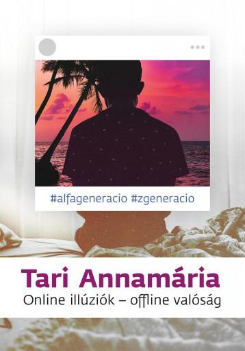 ONLINE ILLÚZIÓK - OFFLINE VALÓSÁG - Ekönyv - TARI ANNAMÁRIA