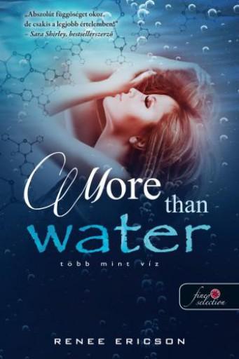MORE THAN WATER - TÖBB MINT VÍZ (TÖBB MINT VÍZ 1.) - Ekönyv - ERICSON, RENEE