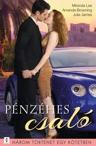 Pénzéhes csaló - 3 történet 1 kötetben - Ekönyv - Miranda Lee; Amanda Browning; Julia James
