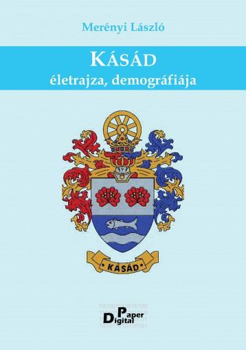 Kásád életrajza, demográfiája - Ekönyv - Merényi László