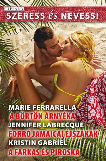 Szeress és Nevess! 62. - Ekönyv - Marie Ferrarella; Jennifer LaBrecque; Kristin Gabriel