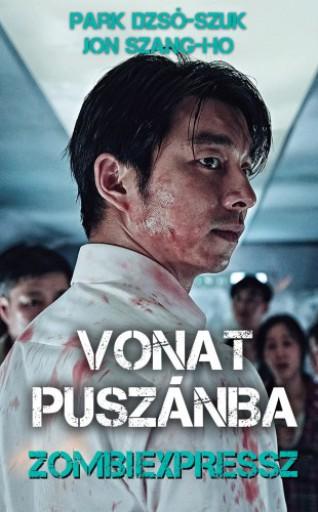 Vonat Puszánba - Zombiexpressz - Ekönyv - Park Dzsó-Szuk, Jon Szang-Ho
