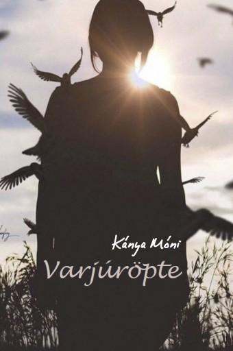 Varjúröpte - Ekönyv - Kánya Móni