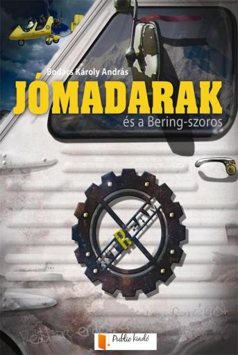 Jómadarak és a Bering-szoros - Ebook - Bodács Károly András