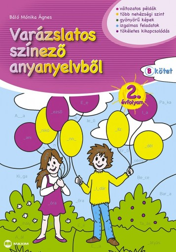 VARÁZSLATOS SZÍNEZŐ ANYANYELVBŐL 2. ÉVFOLYAM - B KÖTET - Ekönyv - SCHÄDTNÉ SIMON ANDREA
