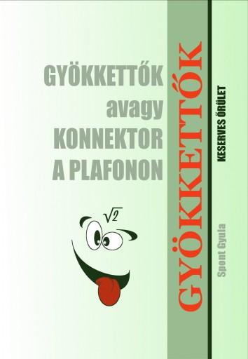Gyökkettők - Ekönyv - Spont Gyula