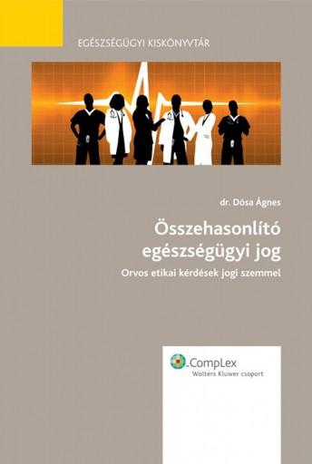 Összehasonlító egészségügyi jog - Ekönyv - dr. Dósa Ágnes PhD