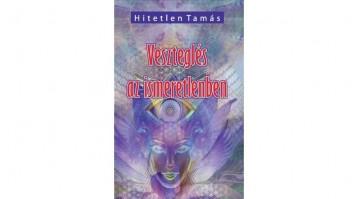 VESZTEGLÉS AZ ISMERETLENBEN - Ekönyv - HITETLEN TAMÁS