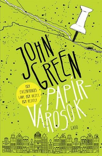 PAPÍRVÁROSOK - KÖTÖTT - Ekönyv - GREEN, JOHN