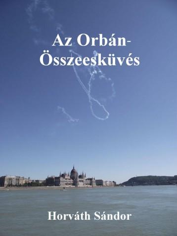 Az Orbán-Összeesküvés - Ekönyv - Horváth Sándor