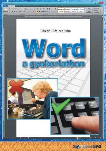 WORD A GYAKORLATBAN - Ebook - BÁRTFAI BARNABÁS
