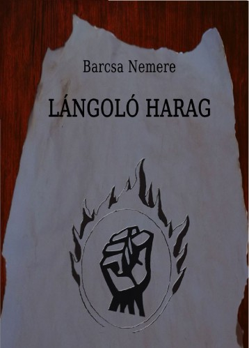 Lángoló harag - Ebook - Barcsa Nemere