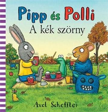 PIPP ÉS POLLI - A KÉK SZÖRNY - Ekönyv - SCHEFFLER, AXEL